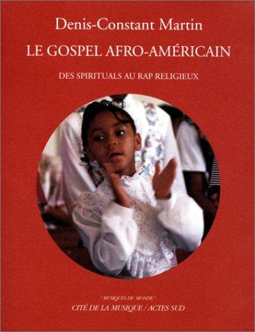 Le Gospel Afro-Américain : des spirituals au rap religieux +CD