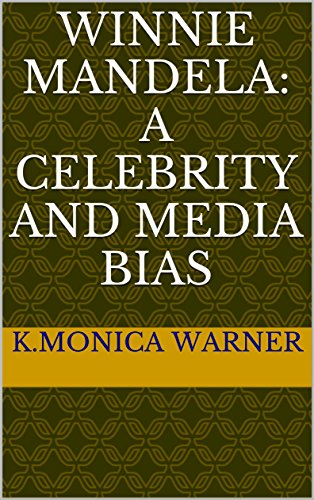 Winnie Mandela: A Celebrity and Media Bias (English Edition)