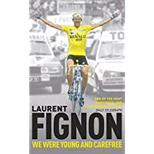 We Were Young and Carefree by Laurent Fignon (2010-07-05)