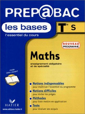 Prépabac, les bases : Maths, terminale S - Enseignement obligatoire et de spécialité