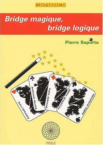Bridge magique, bridge logique