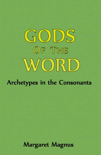 Gods of the Word: Archetypes in the Consonants (English Edition)