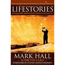 Lifestories: Finding God's Voice of Truth Through Everyday Life by Mark Hall (2006-08-06)
