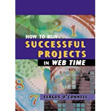 How to Run Successful Projects in Web Time (Computing Library)