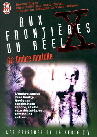 The X Files, Tome 20 : Ombre mortelle