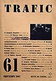 TRAFIC [No 61] du 01/04/2007 - J RANCIERE / LA LETTRE DE VENTURA - MARCOS UZAL - RAYMOND BELLOUR - H. JOUBERT-LAURENCIN / NORMAN MCLAREN - S. LIANDRAT-GUIGUES ET LEUTRAT - PIERRE LEON - CH. ATABEKIAN - PIERRE GRAS / R. KARMAKAR - HARUN FAROCKI / DUIS