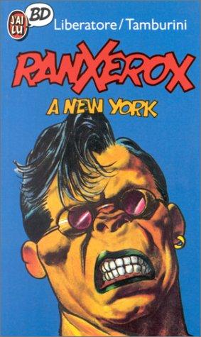 Ranxerox, tome 1 : Ranx à New York par