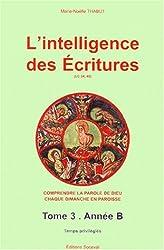L'intelligence des écritures, tome 3. Temps privilégié