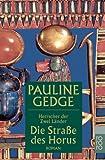 Die Straße des Horus (Herrscher der Zwei Länder, Band 3) - Pauline Gedge