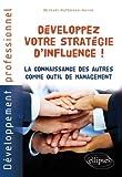 Image de Développez votre stratégie d'influence ! La connaissance des autres comme outil de management