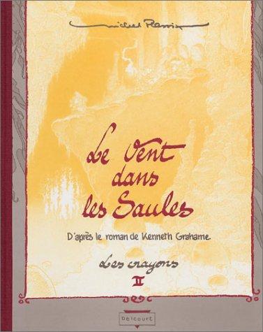 Le Vent dans les saules : Les Crayons, tome 2
