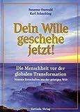 Botschaften aus der geistigen Welt: Dein Wille geschehe jetzt! Die Menschheit vor der globalen Transformation (Neueste Botschaften aus der geistigen Welt, Band 1)