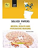 PV SOLVED PAPERS FOR MENTAL HEALTH NURSING (GNM 2ND YEAR)