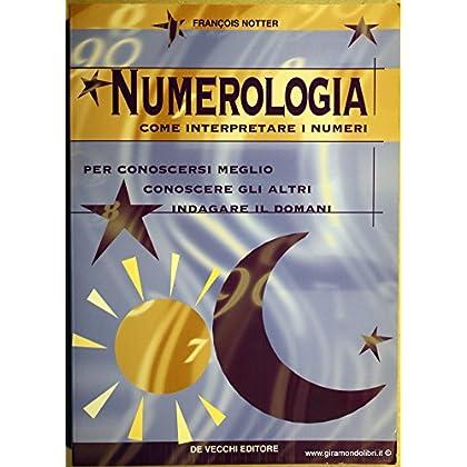 Numerologia. Come Interpretare I Numeri