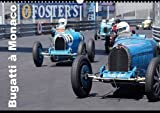 Bugatti en course à Monaco : Ettore Bugatti a signé un mythe. Calendrier mural A3 horizontal 2016