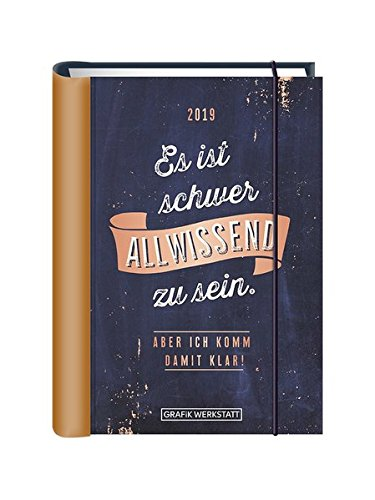 Terminplaner 2019 Es ist schwer allwissend zu sein...: Terminplaner Hardcover