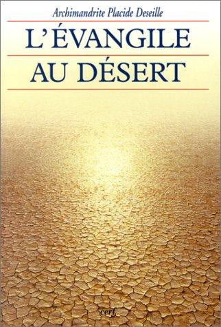 L'Evangile au désert par Placide Deseille