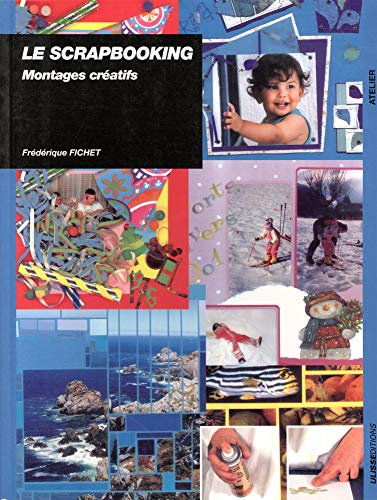 Le scrapbooking : Montages créatifs