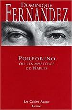 Porporino ou les mystères de Naples de Dominique Fernandez
