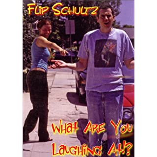 Flip Shultz: What Are You Laughing At?
