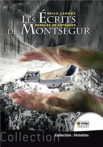 Les Ecrits de Montségur Tome 1 - Paroles de Cathares