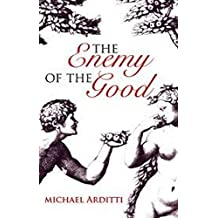 The Enemy of the Good (English Edition)