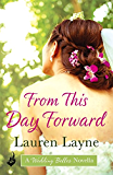 From This Day Forward: A Wedding Belles Novella 0.5 (The Wedding Belles)