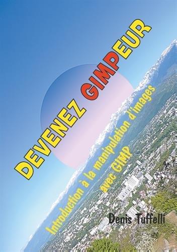 Devenez gimpeur par Denis Tuffelli
