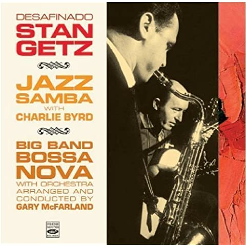 Stan Getz. Desafinado / Jazz Samba / Big Band Bossa Nova by Stan Getz