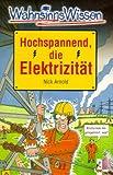 Hochspannend, die Elektrizität - Nick Arnold