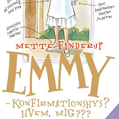Emmy: Konfirmationshys? Hvem, mig???