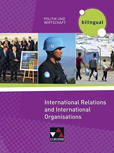 Politik und Wirtschaft - bilingual / International Relations and Intern. Organisations