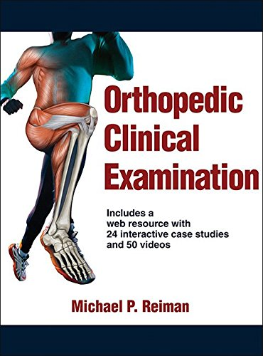 Orthopedic Clinical Examination with Web Resource: Includes a web resource with 24 interactive case studies and videos