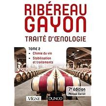 Traité d'oenologie - Tome 2 - 7e éd. - Chimie du vin. Stabilisation et traitements