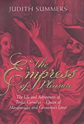The Empress of Pleasure: The Life and Adventures of Teresa Cornelys - Queen of Masquerades and Casanova's Lover