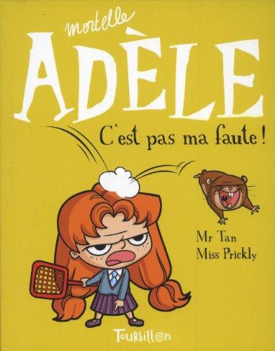 Mortelle Adèle, Tome 3 : C'est pas ma faute ! par Miss Prickly