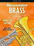 Abracadabra Brass: Treble Clef or Tenor Horn, Trombone, Baritone, Euphonium, Tuba by Dot Fraser (1998-07-01)