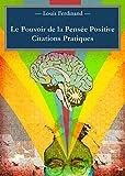 Telecharger Livres Le Pouvoir de la Pensee Positive Citations Pratiques (PDF,EPUB,MOBI) gratuits en Francaise