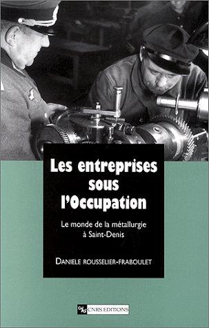 Les entreprises sous l'Occupation : Le monde de la métallurgie à Saint-Denis