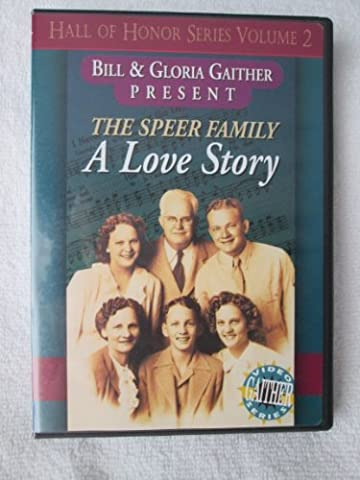 Bill & Gloria Gaither Present The Speer Family A Love Story