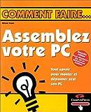 Assemblez votre PC - Edition 2001