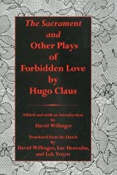The Sacrament and Other Plays of Forbidden Love by Hugo Claus (2007-09-15)