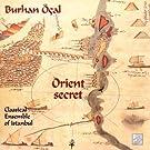Orient Secret: Classical Ensemble Of Istanbul by Burhan Ocal (2002-10-01)