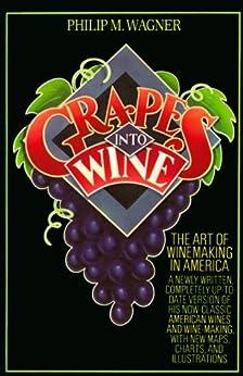Grapes into Wine par [Wagner, Philip M.]