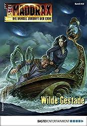Maddrax 492 - Science-Fiction-Serie: Wilde Gestade