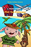 Front cover for the book Ellie-Mae's Caribbean Adventure: Phil The Follower by Emris Lindsay