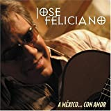 Songtexte von José Feliciano - A México... con amor