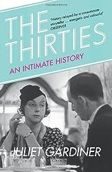 The Thirties by Juliet Gardiner (2011-02-03)