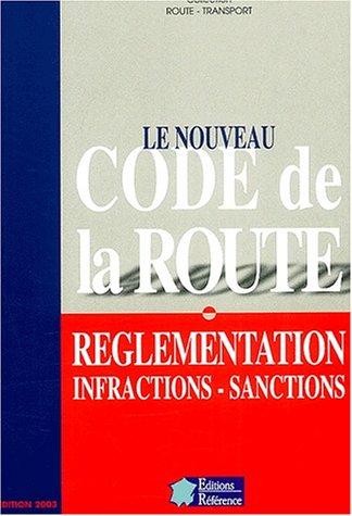 Le nouveau code de la route. Réglementation, infractions, sanctions