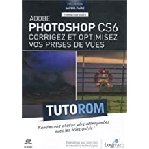 Tutorom Adobe Photoshop CS6 : Corrigez & Optimisez vos Prises de Vues